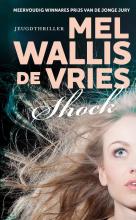 Mel Wallis de Vries , Shock