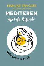 Marijke ten Cate , Mediteren met de Bijbel