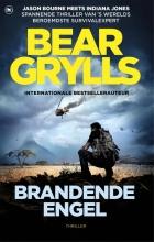 Bear  Grylls Brandende engel