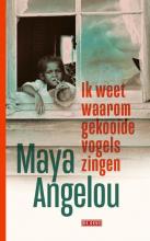 Maya Angelou , Ik weet waarom gekooide vogels zingen