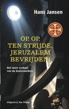 Hans Jansen , Op, op, ten strijde, Jeruzalem bevrijden!
