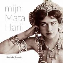 Hanneke Boonstra , Mijn Mata Hari