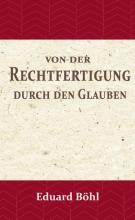 Eduard Böhl , Von der Rechtfertigung durch den Glauben