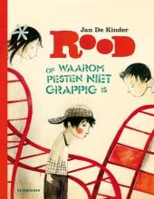 Jan De Kinder Rood, of waarom pesten niet grappig is