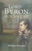 Willem Persoon , Lord Byron - rockstar