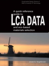 Joost G. Vogtländer , A quick reference guide to LCA DATA and eco-based materials selection
