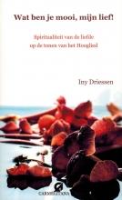 Iny  Driessen Wat ben je mooi mijn lief!