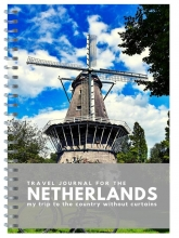Anika Redhed , Travel Journal for The Netherlands