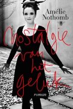 Amelie  Nothomb Nostalgie van het geluk