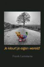 Frank Lemmens , Je kleurt je eigen wereld