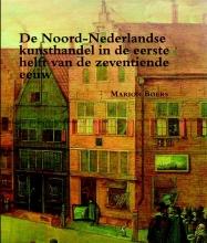 Marion Boers , De Noord-Nederlandse kunsthandel in de eerste helft van de zeventiende eeuw