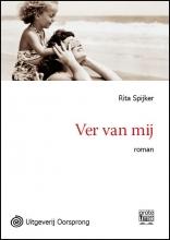 Rita  Spijker Ver van mij - grote letter uitgave