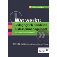 Robert J.  Marzano, Jana S.  Marzano, Debra J.  Pickering Beknopte uitgave wat werkt: pedagogisch handelen en klassenmanagement