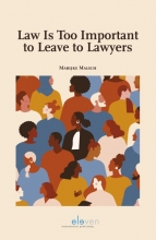 Marijke Malsch , Law is Too Important to Leave to Lawyers