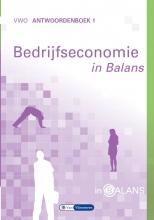 Tom van Vlimmeren Sarina van Vlimmeren, Bedrijfseconomie in Balans VWO Antwoordenboek 1
