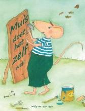 Willy van der Veen Muis doet het zelf wel!