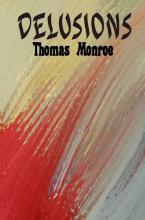 Thomas Monroe , Delusions