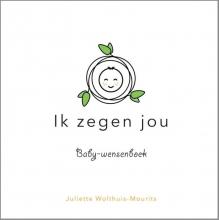 Juliette Wolthuis-Mourits , Ik zegen jou