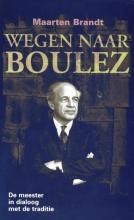 Maarten Brandt , Wegen naar Boulez