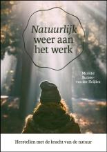 Marieke Buijsse-van der Heijden , Natuurlijk weer aan het werk
