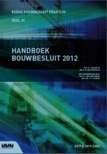 M. van Overveld, M.I.  Berghuis Handboek Bouwbesluit 2012 Deel III 2019-2020