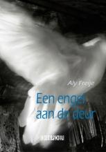 Aly Freije , Een engel aan de deur