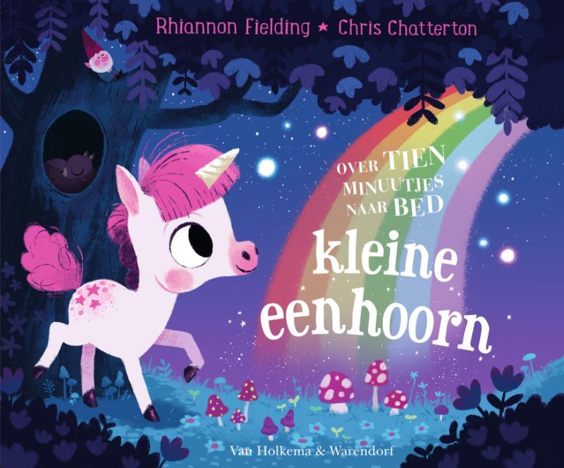 Rhiannon Fielding,Over tien minuutjes naar bed kleine eenhoorn