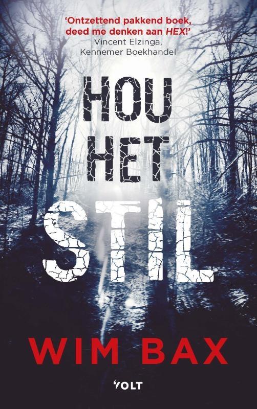 Wim Bax,Hou het stil