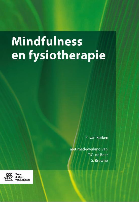 P. van Burken, T.C. de Boer, G. Browne,Mindfulness en fysiotherapie