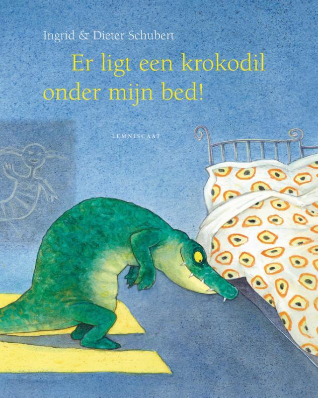 Dieter&Ingrid Schubert, Ingrid Schubert,Er ligt een krokodil onder mijn bed!