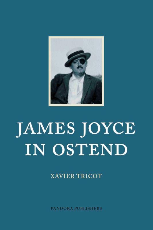 Xavier Tricot,James Joyce in Ostend