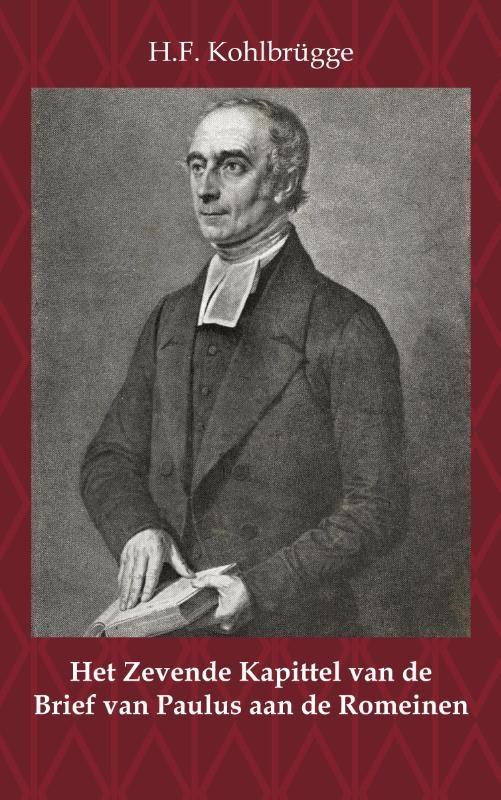 H.F. Kohlbrügge,Het Zevende Kapittel van de Brief van Paulus aan de Romeinen