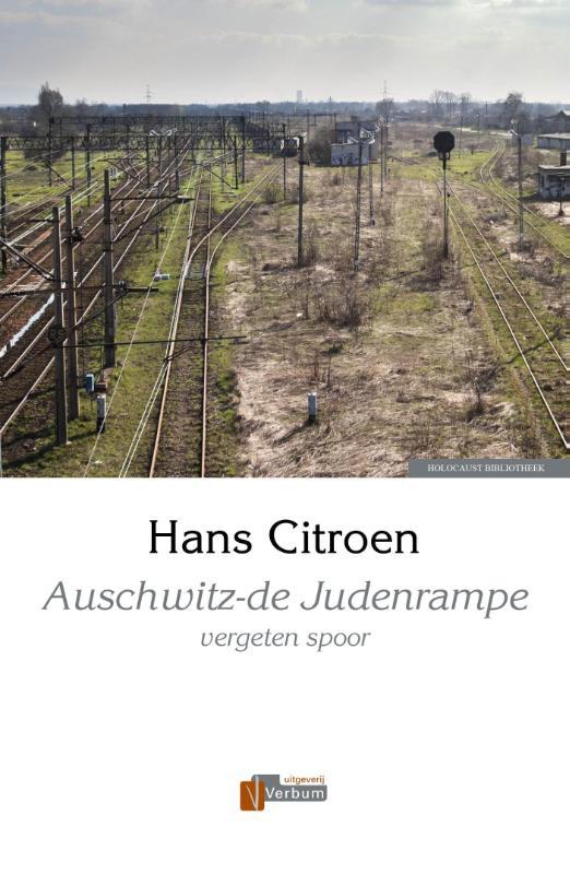 Hans Citroen,Auschwitz - de judenrampe