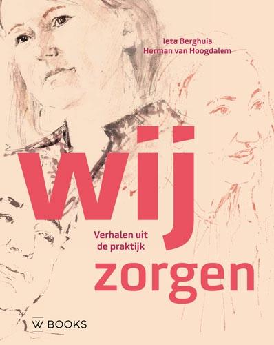 Ieta Berghuis, Herman van Hoogdalem,Wij zorgen