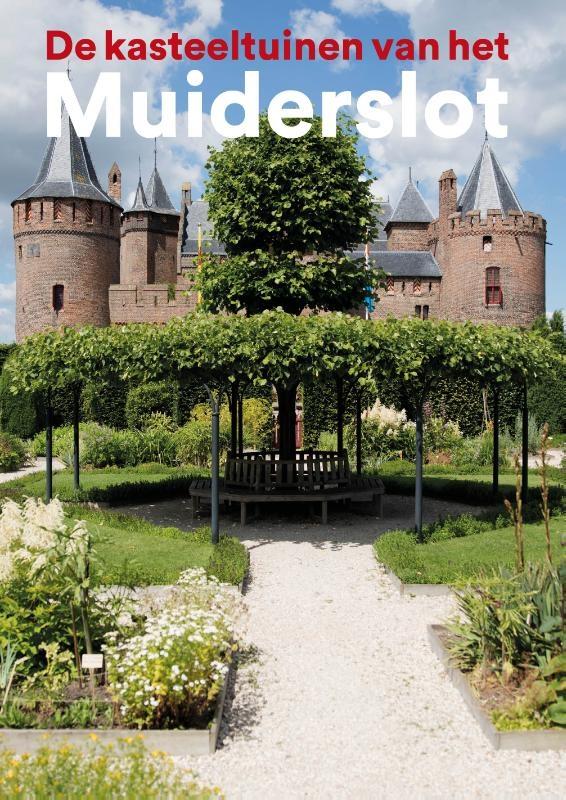 Yvonne Molenaar, Henk Boers,De kasteeltuinen van het Muiderslot