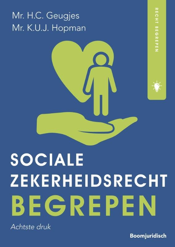 H.C. Geugjes, K.U.J. Hopman,Socialezekerheidsrecht begrepen