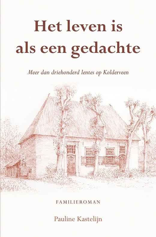 Pauline Kastelijn,Het leven is als een gedachte