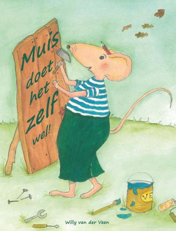 Willy van der Veen,Muis doet het zelf wel!