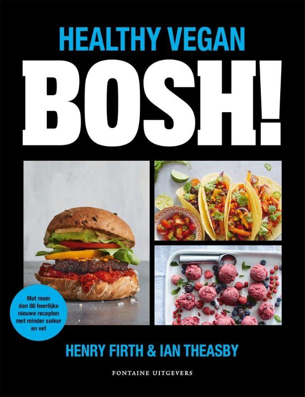 Henry Firth, Ian Theasby,BOSH! - Healthy Vegan