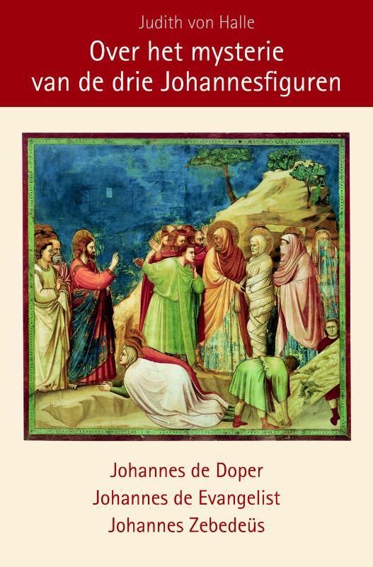 Judith von Halle,Over het mysterie van Lazarus en de drie Johannesfiguren