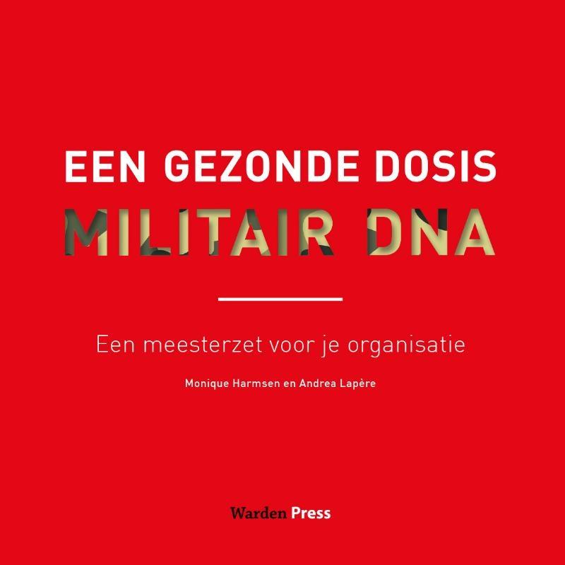 Monique Harmsen, Andrea Lapère,Een gezonde dosis militair DNA