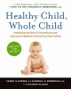 Ditchek, Stuart H.            ,  Greenfield, Russell H.,Healthy Child, Whole Child