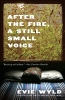 Evie Wyld,After the Fire, a Still Small Voice