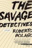 Bolano, Roberto               ,  Wimmer, Natasha,The Savage Detectives
