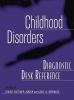 Fletcher-Janzen, Elaine,Childhood Disorders Diagnostic Desk Reference