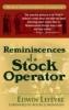 Lefevre, Edwin,Reminiscences of a Stock Operator