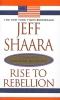 Shaara, Jeff,Rise to Rebellion