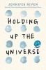 <b>Jennifer Niven</b>,Holding up the Universe