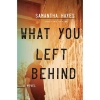 Hayes, Samantha,What You Left Behind