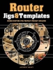 Bailey, Anthony,Router Jigs & Templates